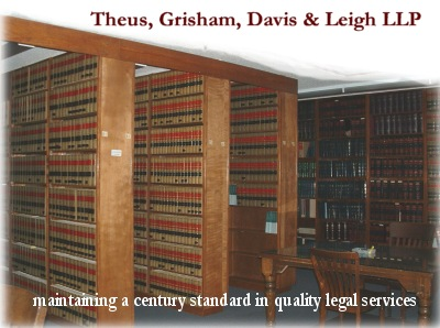 Theus, Grisham, Davis & Leigh LLP - maintaining a century standard in quality legal services